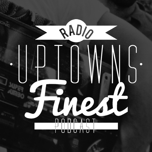 Uptowns Finest - Der Hip Hop Podcast mit DJ Ron & FastPhive
